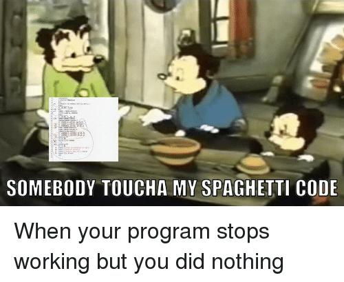 Somebody Touch My Spaghetti
