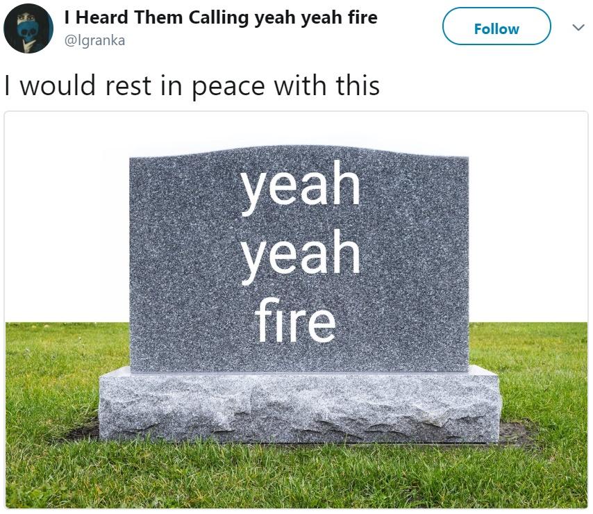 yeah, yeah, fire
