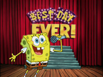 Best Day Ever Sponge Bob
