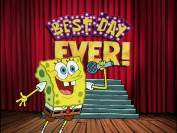 Best Day Ever Sponge Bob