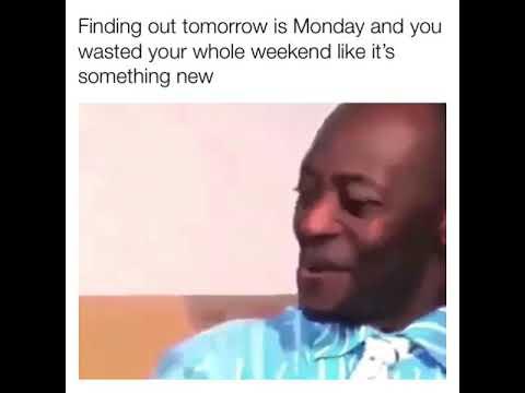 Когда осознаешь что завтра понедельник а ты как всегда всю неделю потратил ни на что