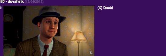 L.A. Noire Doubt Press X To Doubt - Funny Junk Comment