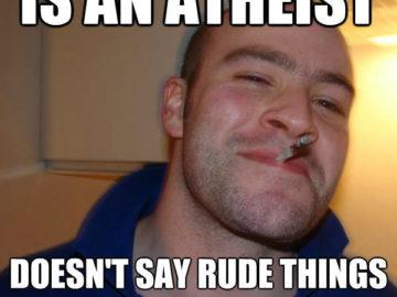 Атеист - не говорит грубых вещей когда говорят о Боге