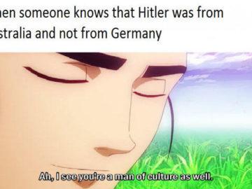 Когда кто-то знает, что Гитлер родом из Австралии а не из Германии