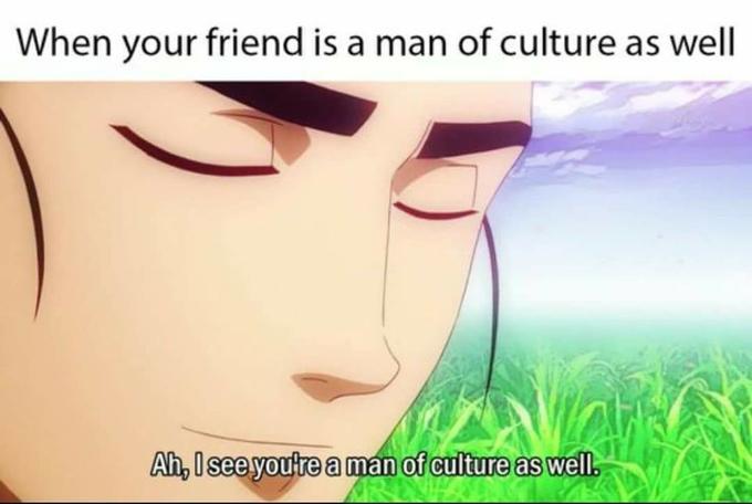 Когда твой друг высококультурный человек