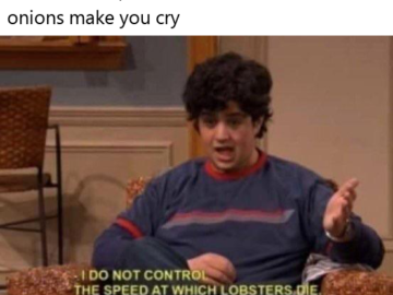 I Do Not Control the Speed at Which Lobsters Die