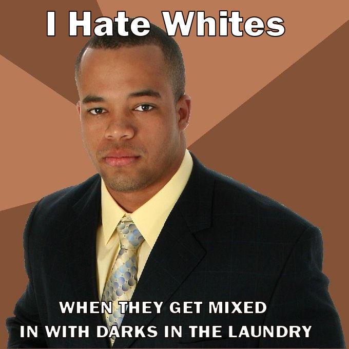 Я ненавижу белых - Когда они смешиваются с темными при стирке