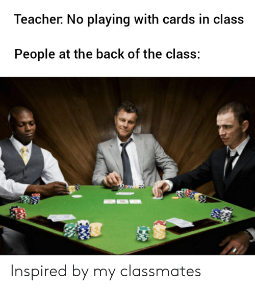 no playing with cards in class meme